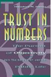 Trust in Numbers: The Pursuit of Objectivity in Science and Public Life