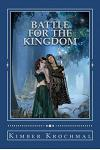 Battle for the Kingdom: Save the Fair Maiden Book 3