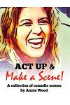 ACT Up and Make a Scene!: A Collection of Comedic Scenes