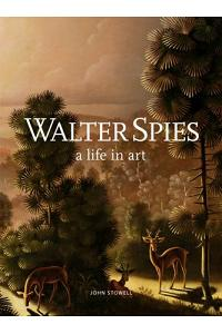 Walter Spies: A Life in Art