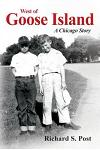 West of Goose Island: A Chicago Story