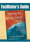 Stirring the Head, Heart, and Soul: Facilitator's Guide: Redefining Curriculum, Instruction, and Concept-Based Learning