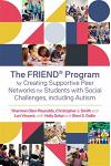 The Friend(r) Program for Creating Supportive Peer Networks for Students with Social Challenges, Including Autism