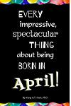Every Impressive, Spectacular Thing about Being Born in April!: Blank Journal and Gag Birthday Gift