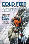 Cold Feet: Stories of a Middling Climber On Classic Peaks & Among Legendary Mountaineers