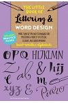 The Little Book of Lettering & Word Design: More Than 50 Tips and Techniques for Mastering a Variety of Stylish, Elegant, and Contemporary Hand-Writte