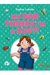 My Dad Thinks I'm a Boy?!: A Trans Positive Children's Book