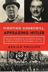 Fighting Churchill, Appeasing Hitler: Neville Chamberlain, Sir Horace Wilson, & Britain's Plight of Appeasement: 1937-1939
