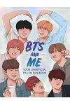 BTS and Me : Your Unofficial Fill-In Fan Book