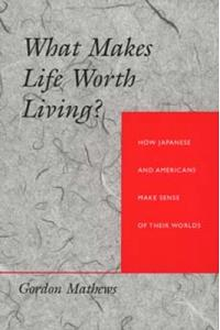 What Makes Life Worth Living? How Japanese and Americans Make Sense of Their Worlds