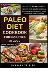 Paleo Diet Cookbook For Diabetics In 2020 - Delicious Recipes For A Healthy And Nourishing Meal