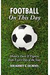 Football on This Day: History, Facts & Figures from Every Day of the Year