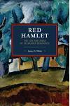 Red Hamlet: The Life and Ideas of Alexander Bogdanov