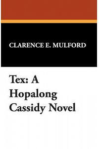 Tex: A Hopalong Cassidy Novel