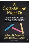 A Counseling Primer: An Orientation to the Profession