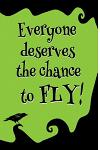 Everyone Deserves the Chance to Fly!: Blank Journal and Wicked Gift