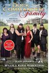 The Duck Commander Family: How Faith, Family, and Ducks Created a Dynasty
