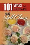 101 Ways to Prepare Hard Shell Clams