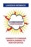 #commonsense Campaigning: 5 Basics to Considering When Running for Office