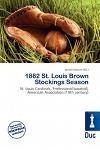 1882 St. Louis Brown Stockings Season