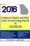 2016 Employer's Quick and Dirty Guide to Processing Payroll in Georgia