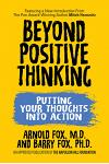 Beyond Positive Thinking: Putting Your Thoughts Into Action: Putting Your Thoughts Into Action