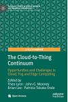 The Cloud-To-Thing Continuum: Opportunities and Challenges in Cloud, Fog and Edge Computing