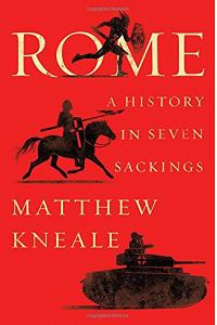 Rome: A History in Seven Sackings