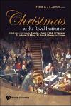 Christmas at the Royal Institution: An Anthology of Lectures by M Faraday, J Tyndall, R S Ball, S P Thompson, E R Lankester, W H Bragg, W L Bragg, R L