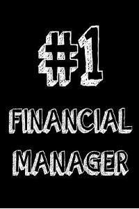 #1 Financial Manager: Best Financial Manager Ever Appreciation Gift Notebook