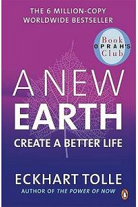 A New Earth : The LIFE-CHANGING follow up to The Power of Now. 'An otherworldly genius' Chris Evans' BBC Radio 2 B