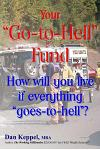 Your Go-To-Hell Fund: How Will You Live If Everything Goes-To-Hell?