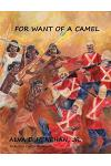 For Want of a Camel: The Story of Britain´s Failed Sudan Campaign, 1883-1885
