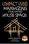 Compact Living - Maximizing Your Limited House Space