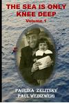 The Sea Is Only Knee Deep - Volume 1
