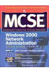 MCSE Windows 2000 Network Administration Study Guide (Exam 70-216) (Book/CD-ROM) [With CDROM]