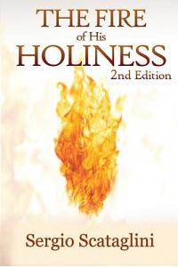 The Fire of His Holiness: Prepare Yourself to Enter Into God's Presence