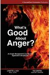 What's Good About Anger?: An Anger Management Course with Application Devotionals