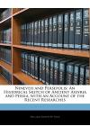 Nineveh and Persepolis: An Historical Sketch of Ancient Assyria and Persia, with an Account of the Recent Researches