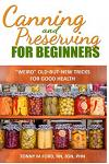 Canning and Preserving for Beginners: The Canning Playbook (Canning and Preserving Recipes)