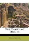 Our Changing Theatre