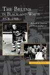 Bruins in Black and White: 1924-1966