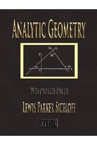 Analytic Geometry - Wentworth-Smith Mathematical Series