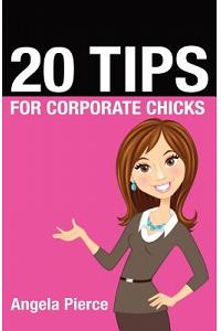 20 Tips for Corporate Chicks