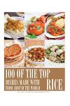 100 of the Top Dishes Made with Rice from Around the World