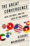 The Great Convergence (Intl PB Ed): Asia, the West, and the Logic of One World
