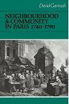Neighbourhood and Community in Paris, 1740 1790
