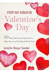 Every Day Should Be Valentine's Day: 50 Inspiring Ideas and Heartwarming Stories to Make Your Love Feel Special All the Time