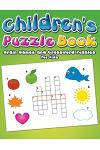 Children's Puzzle Book: Brain Games and Crossword Puzzles For Kids