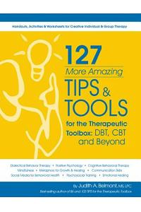 127 More Amazing Tips & Tools for the Therapuetic Toolbox